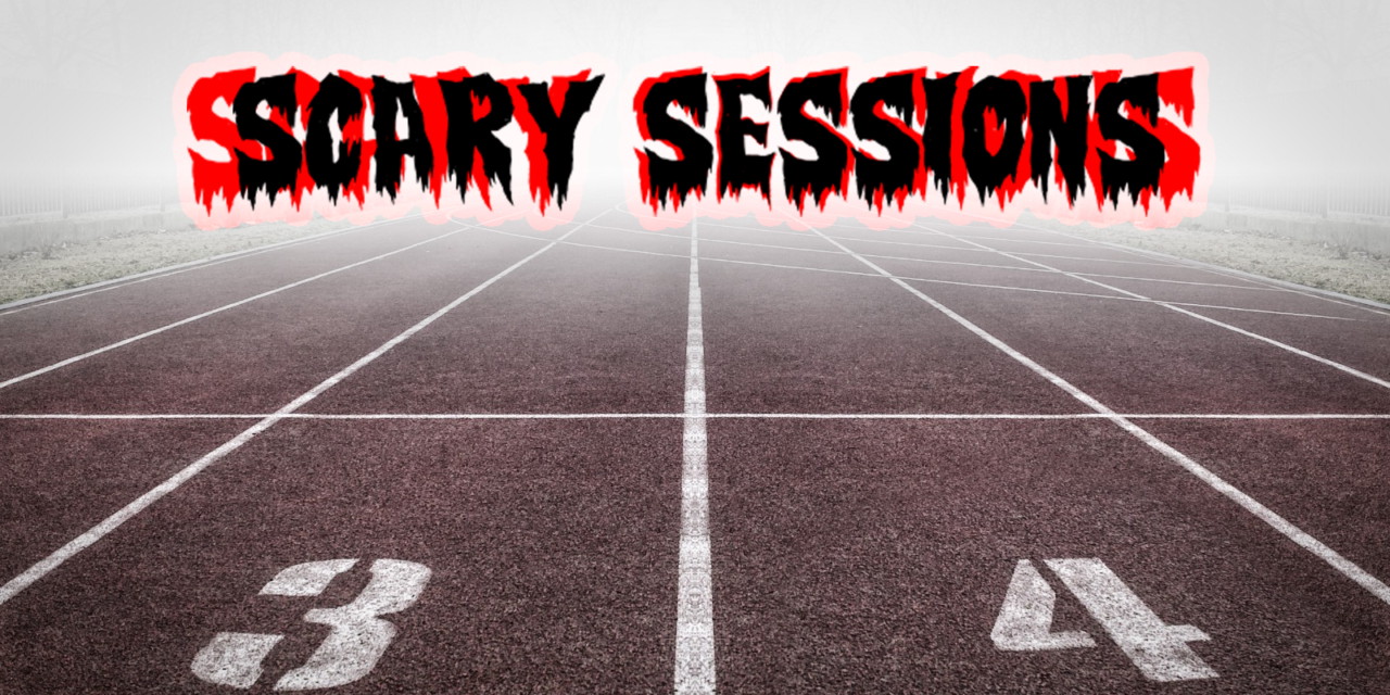 Scary sessions